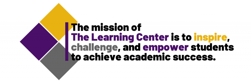 The mission of the Learning Center is to inspire, challenge, empower and students to achieve academic success.